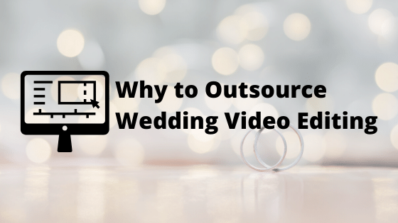 Outsource Wedding Video Editing
